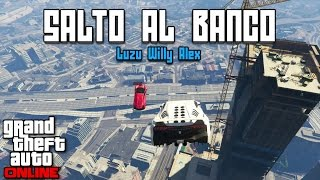 SALTO AL BANCO!!! Carreras de GTA V con Willy y Alex - [LuzuGames]