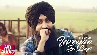 Tareyan Di Loye | Bir Singh | Full Audio Song | Latest Punjabi Audio Song 2017 | Speed Records