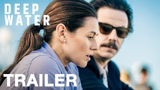 Deep Water - trailer 2:  out now on Blu-ray, DVD and digital HD