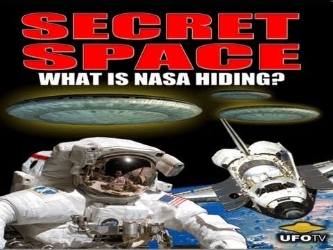 UFOTV Presents - Secret Space - What Is NASA Hiding? - UFOs Are Real - FREE Movie