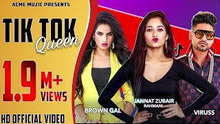 Tik Tok Queen |Official Anthem BrownGal & Viruss Ft  Jannat Zubair RAhmani | Acme Muzic 2019 |
