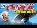 Upin ipin naik UFO , ketemu Alien GTA Lucu