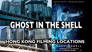 Ghost in the Shell (2017) - Hong Kong Filming Locations Tour