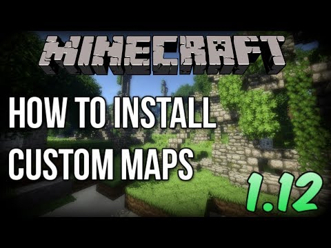 How to INSTALL Custom Maps for Minecraft 1.12!