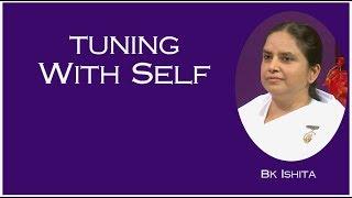Tuning with self   Ep 104   BK Ishita Ben, Senior Rajyoga Teacher, Ahmedabad   Brahmakumaris