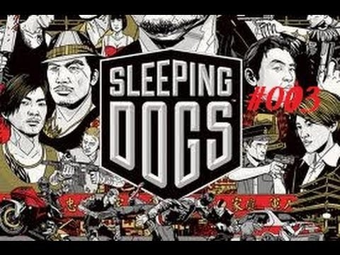 Let's Play Sleeping Dogs #003 [Deutsch] [HD+]