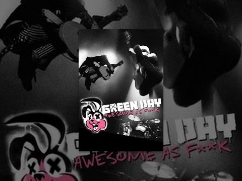 Green Day - Awesome as F**k klip izle