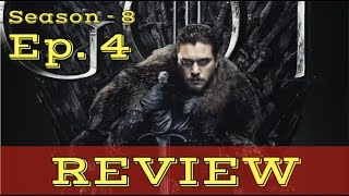 Game of Thrones Season 8 - Ep. 4 REVIEW