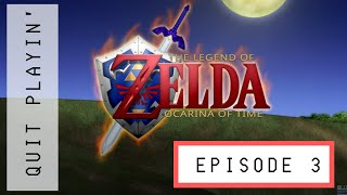 Ocarina of Time | Quit Playin' | Part 3