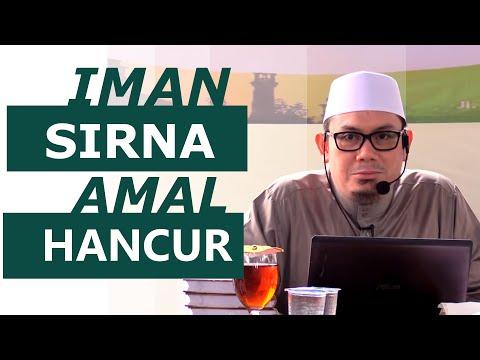 Ceramah Islam : Iman Sirna Amal Hancur - Ustadz Ahmad Zainuddin