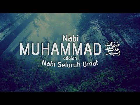 Nabi Muhammad Shallallahu 'alahi wasallam adalah Nabi Seluruh Umat - Ustadz Khairullah