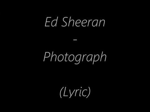 Ed Sheeran  Photograph Lyrics (And mp3 download)