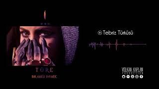 Töre / Tebriz Türküsü [Bir Aşığı Divane © Volkan Kaplan Production]