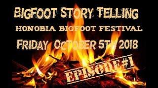 Bigfoot Story Telling EP 1