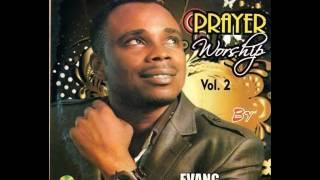 Evang. Uche Ume - Prayer Worship 2