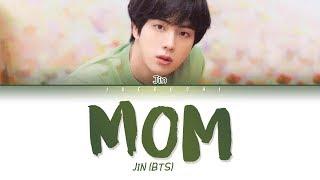 BTS JIN - MOM (엄마) LYRICS (Eng/Rom/Han/가사)
