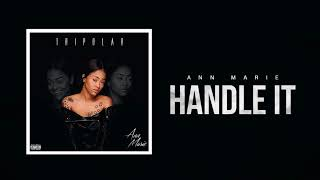 "Ann Marie ""Handle It"" (Official Audio)"