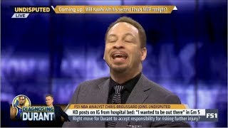 "Undisputed | Chris Broussard REACT to KD posts on IG: ""I wanted to be out there"" in Gm 5"