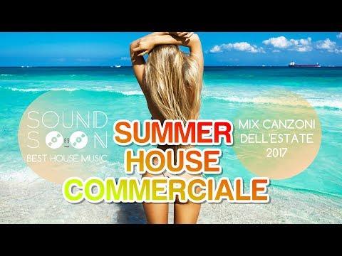 Tormentoni 2017 e hits del momento - MIX HOUSE COMMERCIALE ESTATE 2017 - SUMMER MIX LUGLIO 2017
