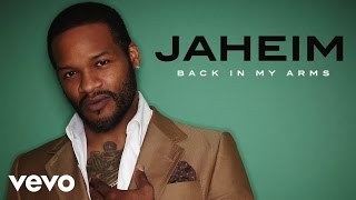Jaheim - Back In My Arms (Audio)