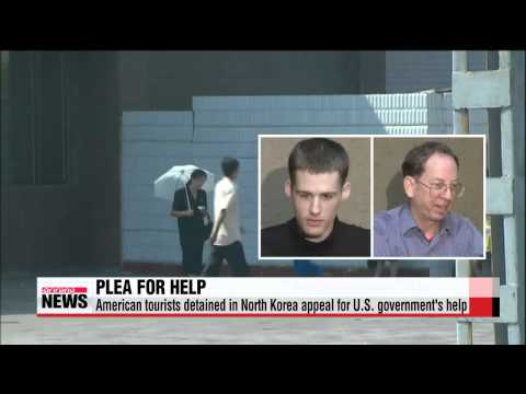 American tourists detained in North Korea appeal for U S  government's help