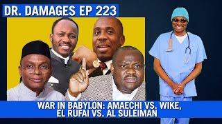 Dr. Damages Eps. 223: War In Babylon: Amaechi Vs. Wike, El Rufai Vs. Al Suleiman