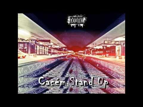 Cac�m Stand Up - Mo Di Duz feat RS, Vilson, Vipe, Drullo, Roque, One Up