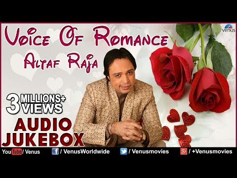 Voice Of Romance : Altaf Raja II Best Romantic Songs - Audio...