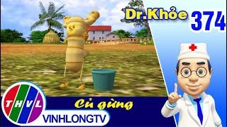 THVL | Dr. Khỏe – Tập 374: Củ gừng - Phần 1