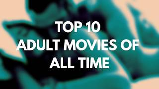 Top 10 adult movies