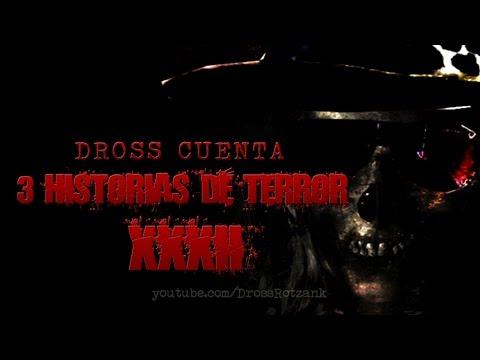 Dross cuenta 3 historias de terror XXXII