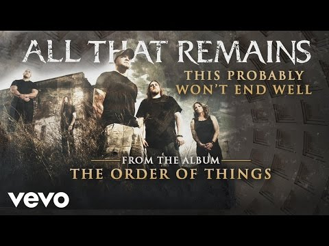All That Remains - This Probably Won't End Well (audio)