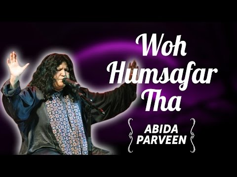 Woh Humsafar ThaMagar Us Se Hum-Nawai Na Thee-abida parveen....