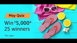 Amazon may Quiz Answers | Win Rs.5,000 | 22 may  2019