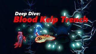 Deep Dive #1  |   Blood Kelp Trench