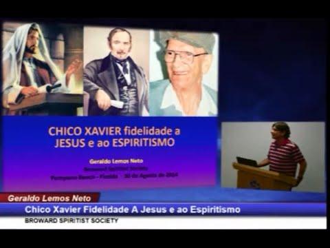 Geraldo Lemos Neto: Chico Xavier - Fidelidade a Jesus e ao Espiritismo