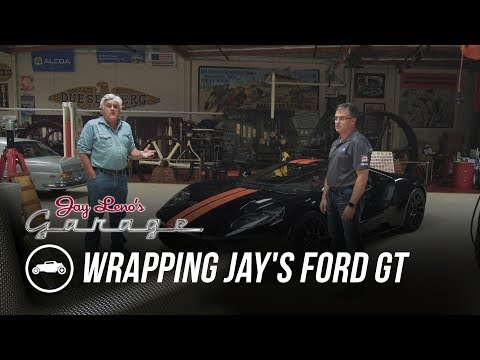 Wrapping Jay's 2017 Ford GT - Jay Leno's Garage