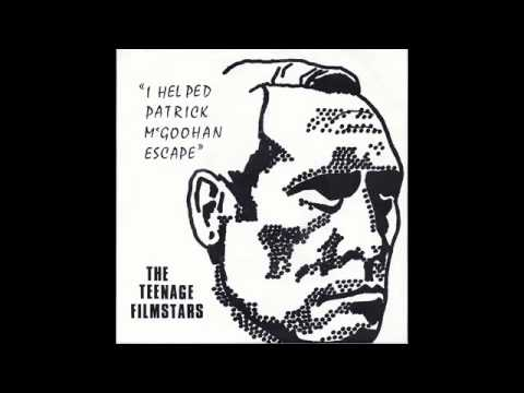 The Teenage Filmstars - I Helped Patrick McGoohan Escape