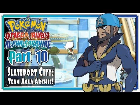 Pokemon Omega Ruby And Alpha Sapphire - Part 10: Slateport City   Aqua Leader Archie!  (facecam) video