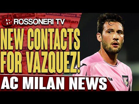 New Contacts For Vazquez! | AC Milan News | Rossoneri TV