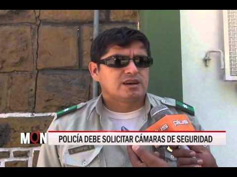 30/10/14 14:28 POLICÍA DEBE SOLICITAR CÁMARAS DE SEGURIDAD