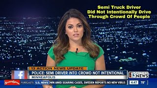 Truck Driver Wrongfully Accused For Driving Through Crowd