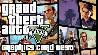 GTA V - Graphics Card Test - MSI GeForce GTX 750 Ti TWIN FROZR GAMING OC 2GB GDDR5