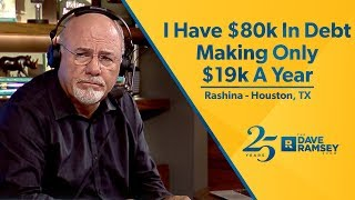 I Have $80,000 In Debt and I Only Make $19k A Year