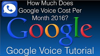 How Much Does Google Voice Cost Per Month 2016?