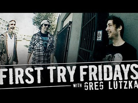 Greg Lutzka - First Try Friday
