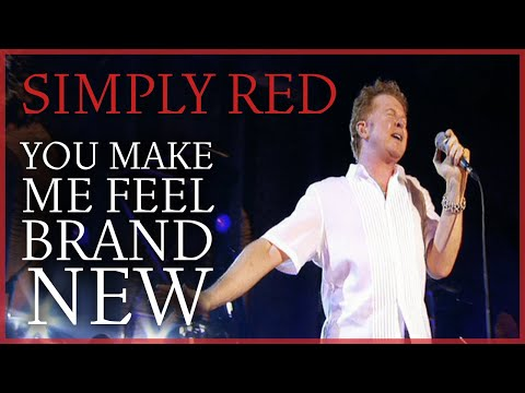 Simply Red - You Make Me Feel Brand New Video