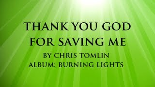 Watch Chris Tomlin Thank You God For Saving Me video