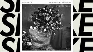 Download Lagu Sam Smith - Too Good At Goodbyes (Snakehips Remix) [Official Audio] Gratis STAFABAND