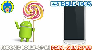 Android Lollipop 5.1 para Galaxy S3 (Estable 100%)